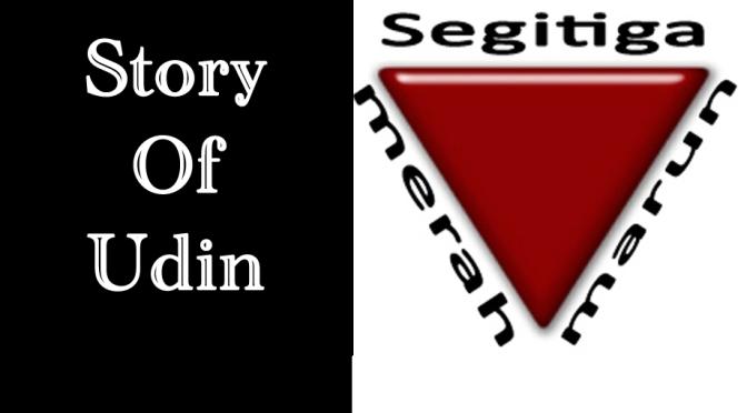 """Story Of Udin """"Segitiga Merah Marun"""""""